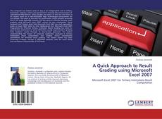 Bookcover of A Quick Approach to Result Grading using Microsoft Excel 2007