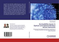 Bookcover of Survivability Issues in Optical and Optical Wireless Access Networks