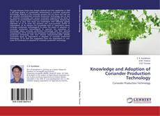 Bookcover of Knowledge and Adoption of Coriander Production Technology
