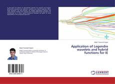 Bookcover of Application of Legendre wavelets and hybrid functions for IE