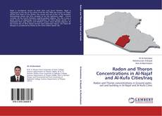 Bookcover of Radon and Thoron Concentrations in Al-Najaf and Al-Kufa Cities/Iraq