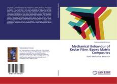 Bookcover of Mechanical Behaviour of  Kevlar Fibre /Epoxy Matrix Composites