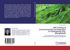 Bookcover of Hill Cutting & Environmental Consequence In Chittagong City, Bangladesh