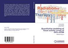 Buchcover von Quantitative modeling of tissue activity curves of 64Cu-ATSM