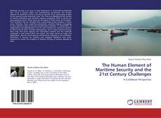 Bookcover of The Human Element of Maritime Security and the 21st Century Challenges