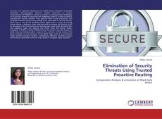 Elimination of Security Threats Using Trusted Proactive Routing的封面