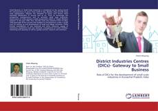 Copertina di District Industries Centres (DICs)- Gateway to Small Business