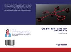 Bookcover of Grid Scheduling using PSO with SPV rule