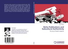 Bookcover of Niche Publications and Subcultural Authenticity