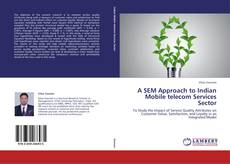 Buchcover von A SEM Approach to Indian Mobile telecom Services Sector