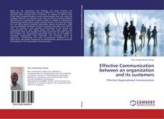 Bookcover of Effective Communication between an organization and its customers