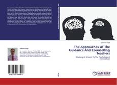 Bookcover of The Approaches Of The Guidance And Counselling Teachers
