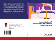 Couverture de Segmentation of constrained characters in complex scripts