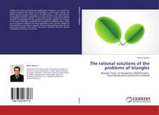 Portada del libro de The rational solutions of the problems of triangles
