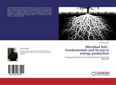 Borítókép a  Microbial fuel - Fundamentals and its use in energy production - hoz