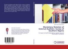 Обложка Mandatory Rotation of External Auditors: Survey of Southern Nigeria