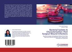 Capa do livro de Bacterial Isolates & Characterization: Post Surgical Wound Infections