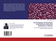 Capa do livro de Transmission of Fusarium and Pythium Root Rot Resistance in Beans