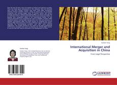 Bookcover of International Merger and Acquisition in China