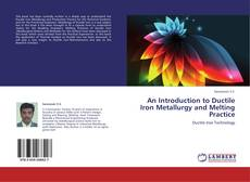 Bookcover of An Introduction to Ductile Iron Metallurgy and Melting Practice