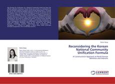 Bookcover of Reconsidering the Korean National Community Unification Formula