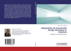 Bookcover of Adaptability As Sustainable Design Strategies In Hospitals