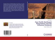 Bookcover of Four Pacific Northwest Reservations and The Influenza Pandemic