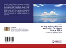 Bookcover of Blue-green Algal Bloom Control in Lake Taihu Jiangsu China