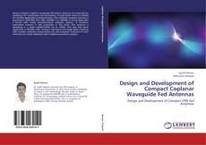 Copertina di Design and Development of Compact Coplanar Waveguide Fed Antennas
