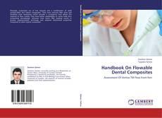 Bookcover of Handbook On Flowable Dental Composites