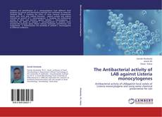 Capa do livro de The Antibacterial activity of LAB against Listeria monocytogenes