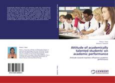 Portada del libro de Attitude of academically talented students' on academic performance