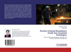 Bookcover of Particle Initiated Breakdown Inside Gas Insulated Switchgear
