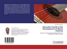 Borítókép a  Rwandan Youth in the Development of Music Industry - hoz