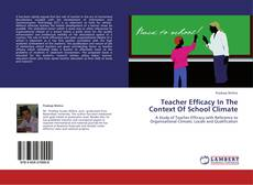 Bookcover of Teacher Efficacy In The Context Of School Climate