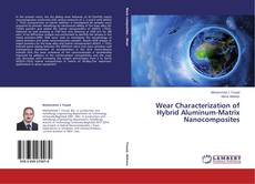 Bookcover of Wear Characterization of Hybrid Aluminum-Matrix Nanocomposites