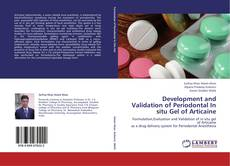 Bookcover of Development and Validation of Periodontal In situ Gel of Articaine