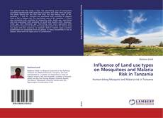 Bookcover of Influence of Land use types on Mosquitoes and Malaria Risk in Tanzania