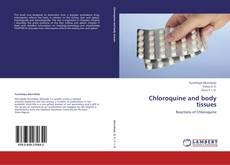 Portada del libro de Chloroquine and body tissues