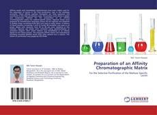 Preparation of an Affinity Chromatographic Matrix kitap kapağı
