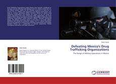 Bookcover of Defeating Mexico's Drug Trafficking Organizations