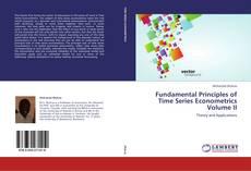 Bookcover of Fundamental Principles of Time Series Econometrics Volume II