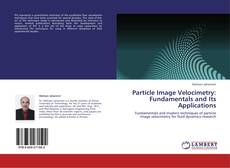 Bookcover of Particle Image Velocimetry: Fundamentals and Its Applications