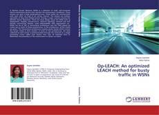 Capa do livro de Op-LEACH: An optimized LEACH method for busty traffic in WSNs