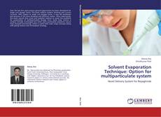 Bookcover of Solvent Evaporation Technique: Option for multiparticulate system