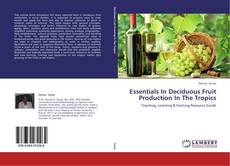 Bookcover of Essentials In Deciduous Fruit Production In The Tropics