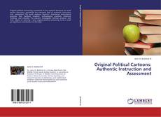 Bookcover of Original Political Cartoons: Authentic Instruction and Assessment