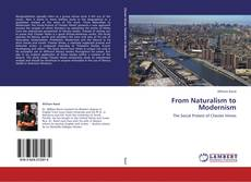Bookcover of From Naturalism to Modernism