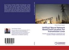 Buchcover von Artificial Neural Network Based Fault Location For Transmission Lines