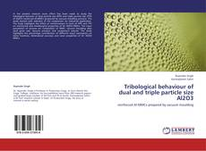Bookcover of Tribological behaviour of dual and triple particle size Al2O3